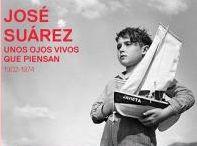 """Exposición """"José Suárez. 1902-1974. Unos ojos vivos que piensan"""""""